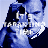 It's Tarantino Time